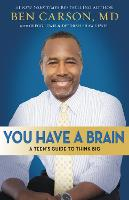 You Have a Brain: A Teen's Guide to T.H.I.N.K. B.I.G. (Paperback)