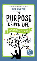 The Purpose Driven Life Devotional for Kids - The Purpose Driven Life (Hardback)