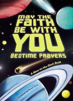 May the Faith Be With You: Bedtime Prayers (Board book)