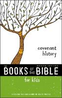NIrV, The Books of the Bible for Kids: Covenant History, Paperback: Discover the Beginnings of God's People - The Books of the Bible (Paperback)