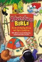 The Adventure Bible Book of Daring Deeds and Epic Creations: 60 ultimate try-something-new, explore-the-world activities - Adventure Bible (Hardback)