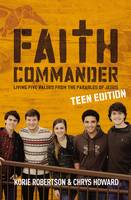 Faith Commander Teen Edition: Living Five Values from the Parables of Jesus (Paperback)