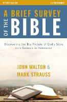A Brief Survey of the Bible Study Guide: Discovering the Big Picture of God's Story from Genesis to Revelation (Paperback)