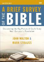 A Brief Survey of the Bible Video Study: Discovering the Big Picture of God's Story from Genesis to Revelation (DVD video)
