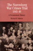 The Nuremberg War Crimes Trial of 1945-46: A Brief History with Documents - The Bedford Series in History and Culture (Paperback)