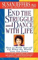 End the Struggle and Dance with Life: How to Build Yourself up When the World Gets You down (Paperback)
