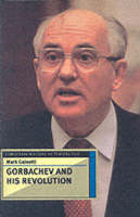 Gorbachev and His Revolution (Paperback)