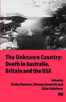 The Unknown Country: Death in Australia, Britain and the USA (Hardback)