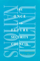 The Once and Future Security Council (Hardback)
