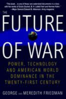 The Future of War: Power, Technology and American World Dominance in the Twenty-First Century (Paperback)