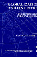 Globalization and Its Critics: Perspectives from Political Economy - International Political Economy Series (Hardback)