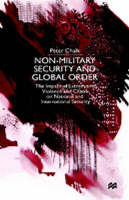 Non-Military Security and Global Order: The Impact of Extremism, Violence and Chaos on National and International Security (Hardback)