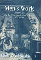 Men's Work: Gender, Class, and the Professionalization of Poetry, 1660-1784 (Hardback)