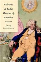 Cultures of Taste: Eating Romanticism (Hardback)