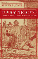 The Satiric Eye: Forms of Satire in the Romantic Period (Hardback)