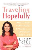 Traveling Hopefully: How to Lose Your Family Baggage and Jumpstart Your Life (Paperback)