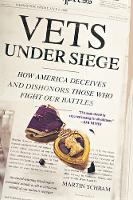 Vets Under Siege: How America Deceives and Dishonors Those Who Fight Our Battles (Paperback)