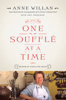 One Souffle at a Time: A Memoir of Food and France (Hardback)