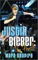 Justin Bieber: The Fever (Paperback)