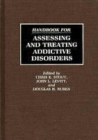 Handbook for Assessing and Treating Addictive Disorders (Hardback)