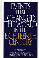 """Events That Changed the World in the Eighteenth Century - The Greenwood Press """"Events That Changed the World"""" Series (Hardback)"""
