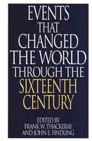 """Events That Changed the World Through the Sixteenth Century - The Greenwood Press """"Events That Changed the World"""" Series (Hardback)"""