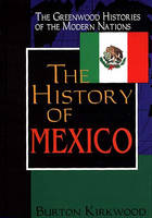 The History of Mexico - Greenwood Histories of the Modern Nations (Hardback)