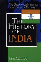 The History of India - Greenwood Histories of the Modern Nations (Hardback)