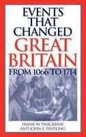 Events that Changed Great Britain from 1066 to 1714 (Hardback)