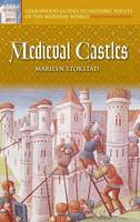 Medieval Castles - Greenwood Guides to Historic Events of the Medieval World (Hardback)