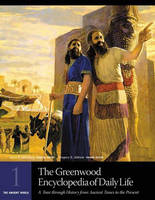 The Greenwood Encyclopedia of Daily Life [6 volumes]: A Tour through History from Ancient Times to the Present (Hardback)