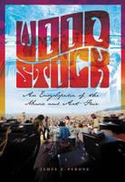 Woodstock: An Encyclopedia of the Music and Art Fair (Hardback)