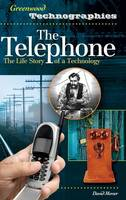 The Telephone: The Life Story of a Technology - Greenwood Technographies (Hardback)