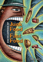 Encyclopedia of Junk Food and Fast Food (Hardback)