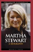 Martha Stewart: A Biography - Greenwood Biographies (Hardback)