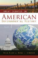 Great Debates in American Environmental History [2 volumes] (Hardback)