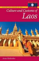 Culture and Customs of Laos - Cultures and Customs of the World (Hardback)