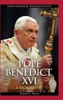 Pope Benedict XVI: A Biography - Greenwood Biographies (Hardback)