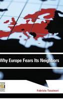 Why Europe Fears Its Neighbors - Praeger Security International (Hardback)