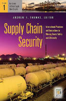 Supply Chain Security [2 volumes]: International Practices and Innovations in Moving Goods Safely and Efficiently - Praeger Security International (Hardback)