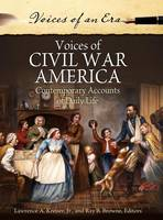 Voices of Civil War America: Contemporary Accounts of Daily Life - Voices of an Era (Hardback)