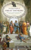 Sociological Insights of Great Thinkers: Sociology through Literature, Philosophy, and Science (Hardback)
