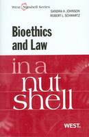 Bioethics and Law in a Nutshell - Nutshell (Paperback)