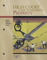 High Court Case Summaries on Property, Keyed to Cribbet - High Court Case Summaries (Paperback)