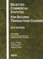 Selected Commercial Statutes For Secured Transactions Courses - Selected Statutes (Paperback)
