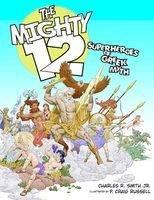 The Mighty 12: Superheroes of Greek Myth (Hardback)