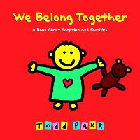 We Belong Together: A Book About Adoption and Families (Hardback)