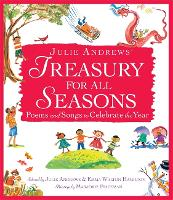 Julie Andrews' Treasury For All Seasons: Poems and Songs to Celebrate the Year (Hardback)