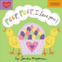 Peep, Peep, I Love You! (Hardback)