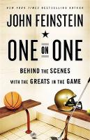 One on One: Behind the Scenes with the Greats in the Game (Hardback)